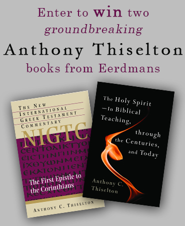 Anthony C. Thiselton Book Giveaway from Eerdmans